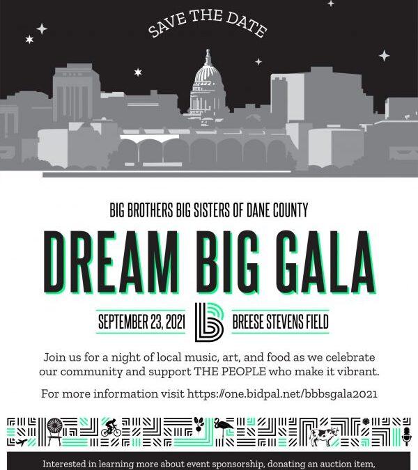 DREAM BIG GALA 2021 – Big Brothers Big Sisters of Dane County