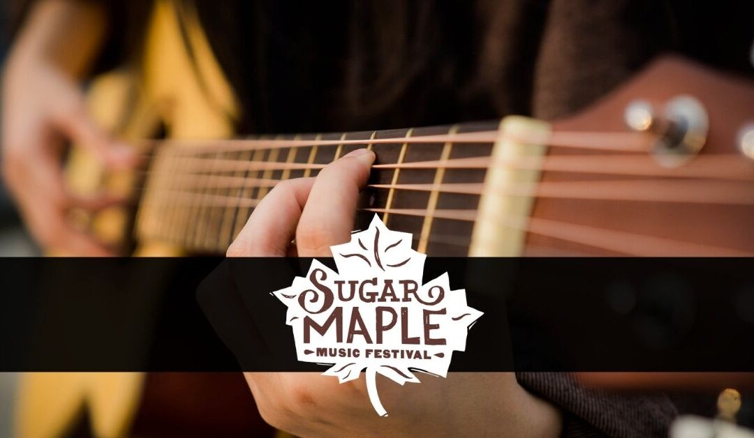 The 18th annual Sugar Maple Music Festival is returning – Aug 6, 7