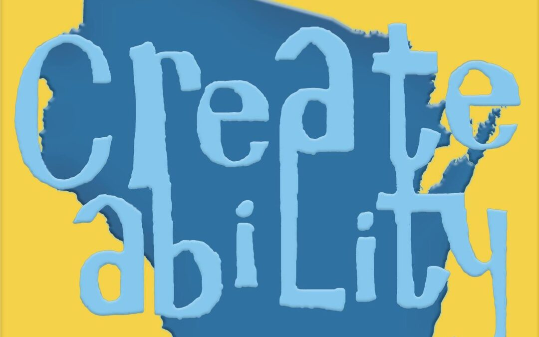 Camp Creatability Presents Kids Creating Wisconsin!